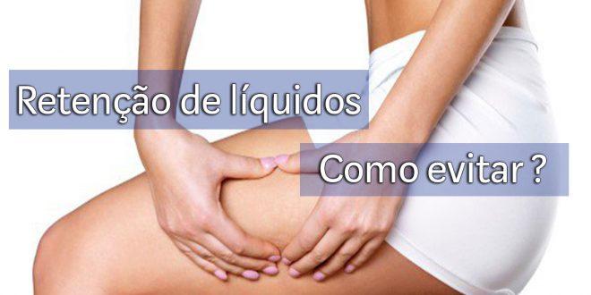 Retenção de líquidos : Como controlar
